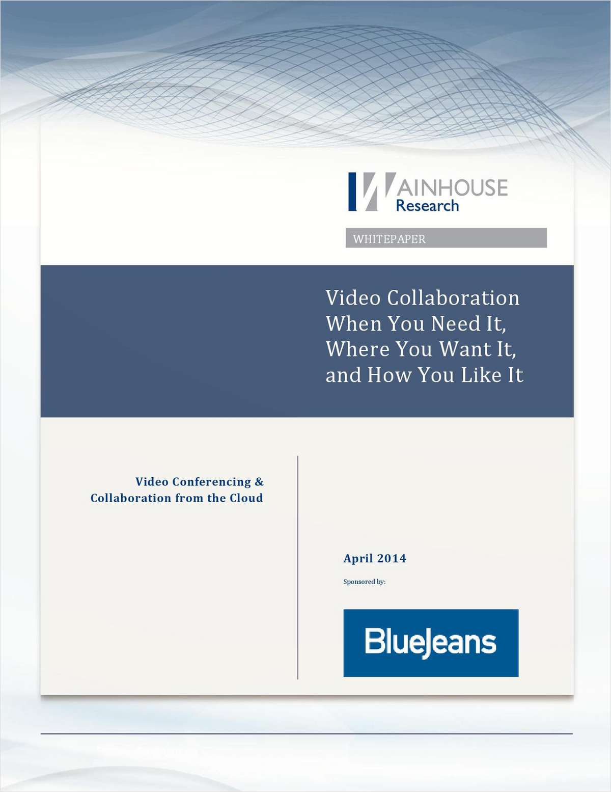 Video Collaboration When You Need It, Where You Want It, and How You Like It