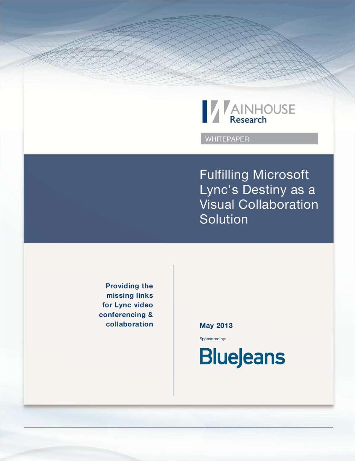 Fulfilling Microsoft Lync's Destiny as a Visual Collaboration Solution