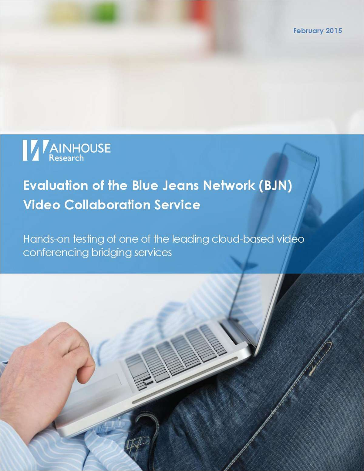 Evaluation of the Blue Jeans Network (BJN) Video Collaboration Service