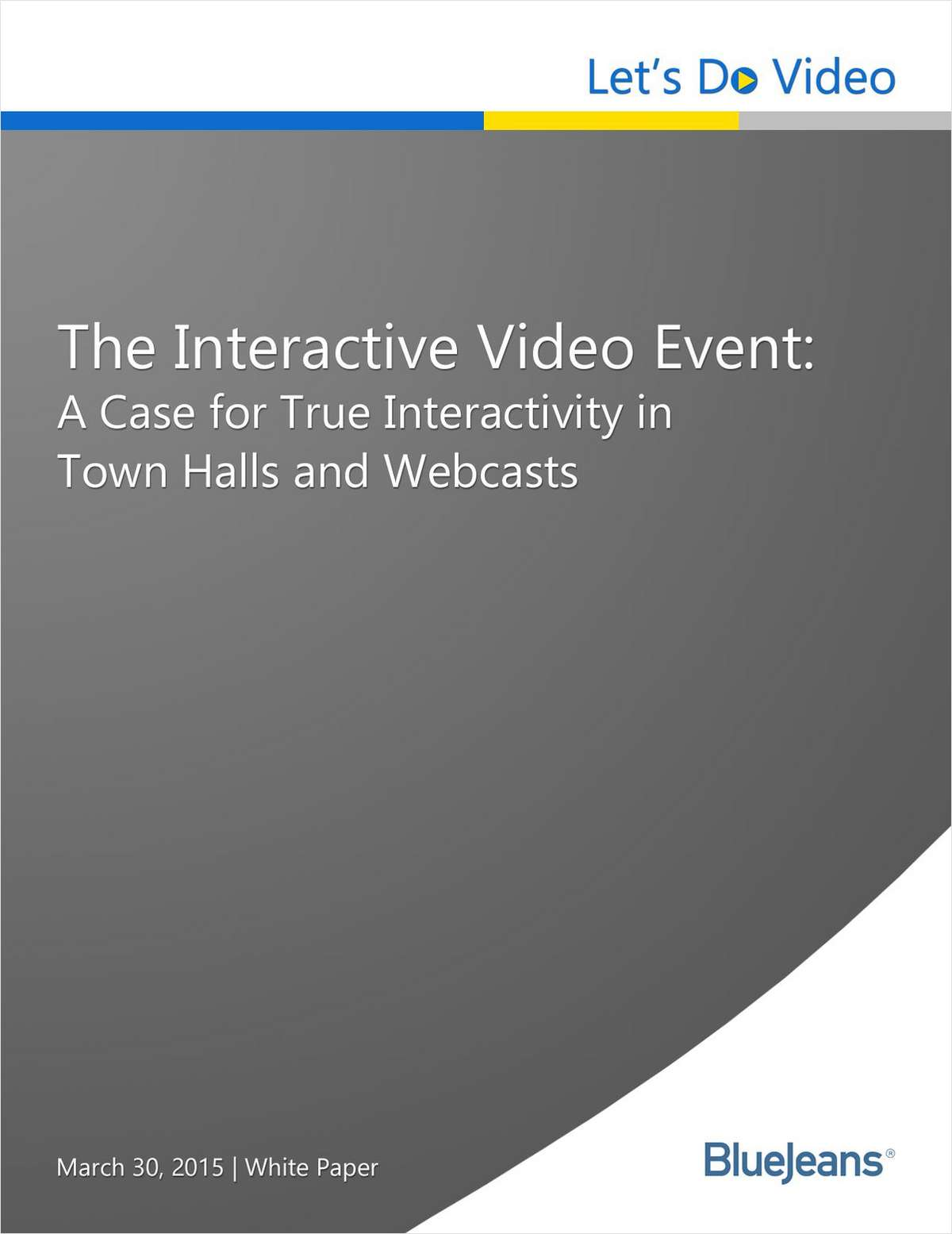 The Interactive Video Event: A Case for True Interactivity in Town Halls and Webcasts