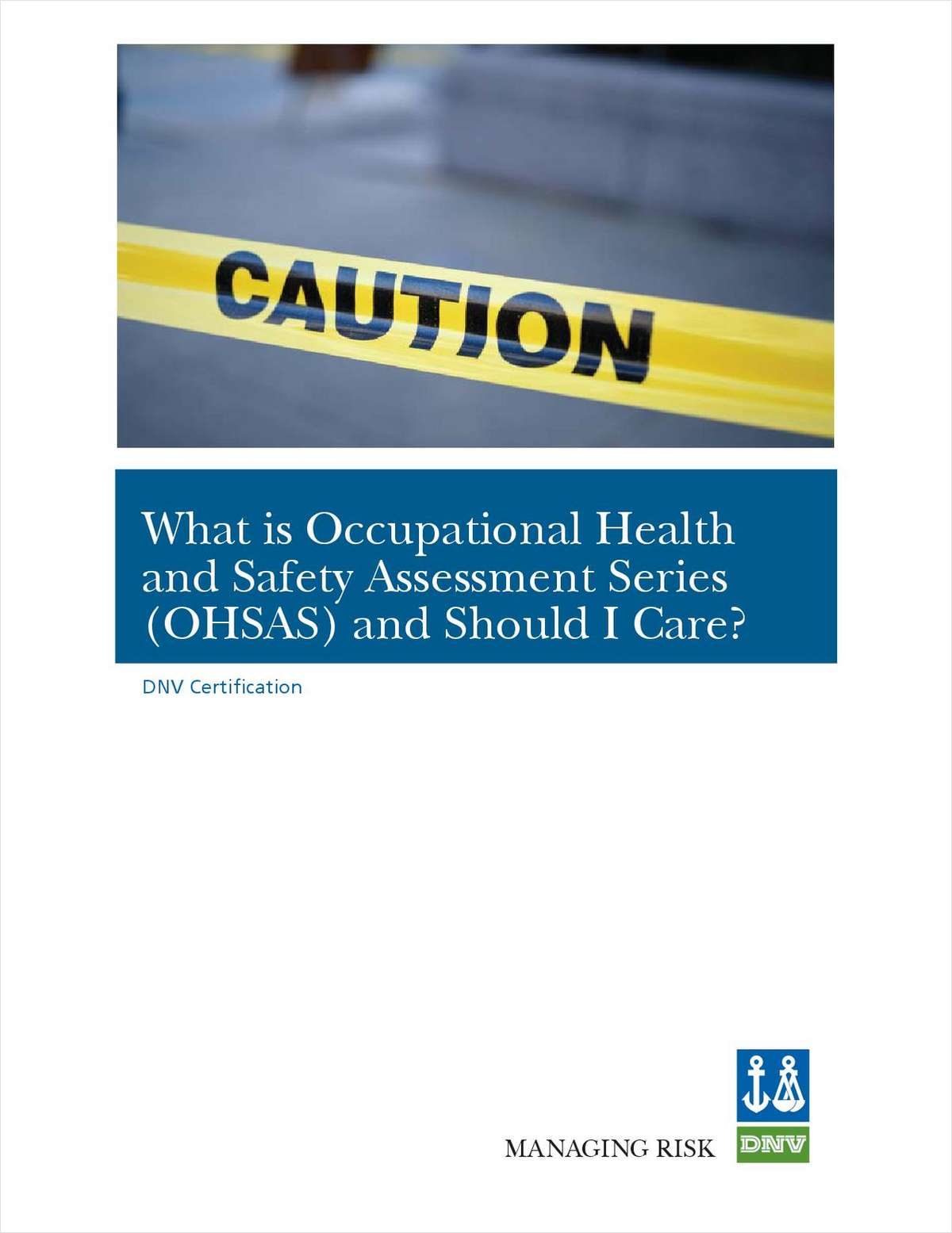 What Occupational Health and Safety Assessment Series (OHSAS 18001) and Should I Care?