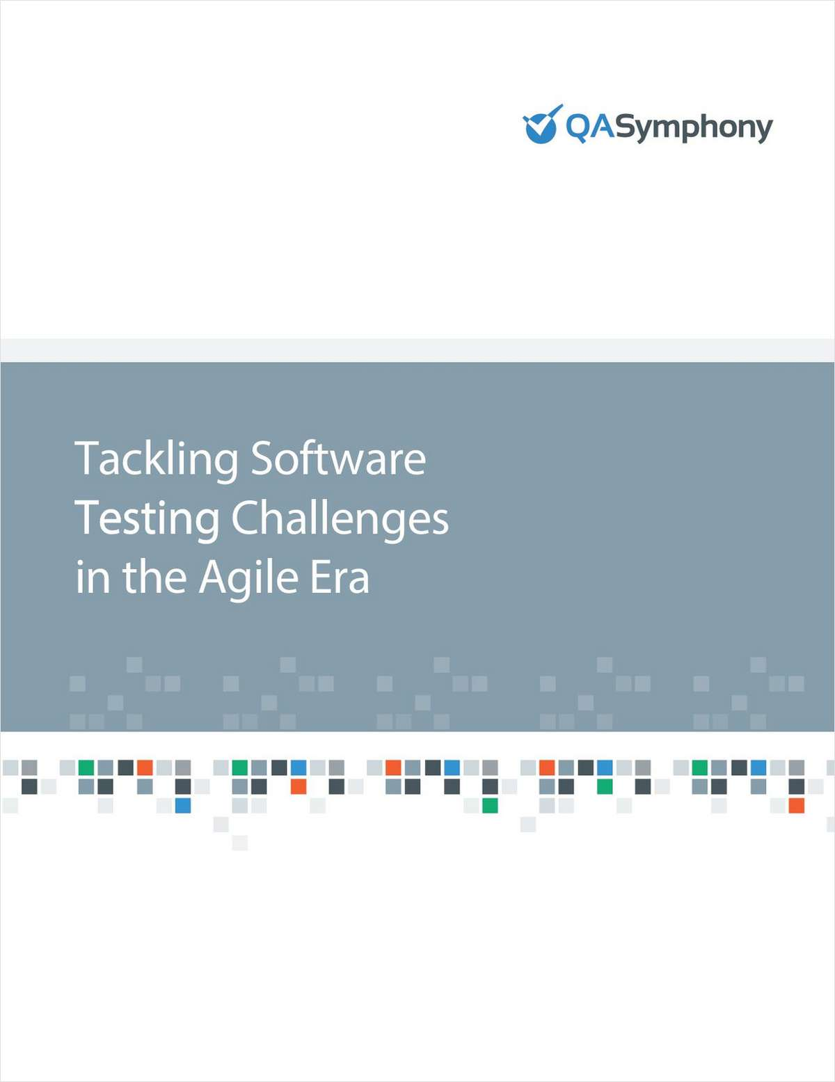The Struggle Is Real: Software Testing in the Agile Era