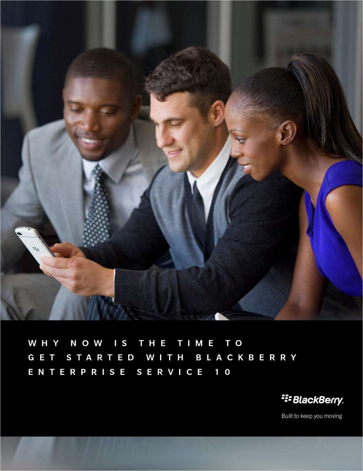 Why Now is the Time to Get Started with BlackBerry Enterprise Service 10