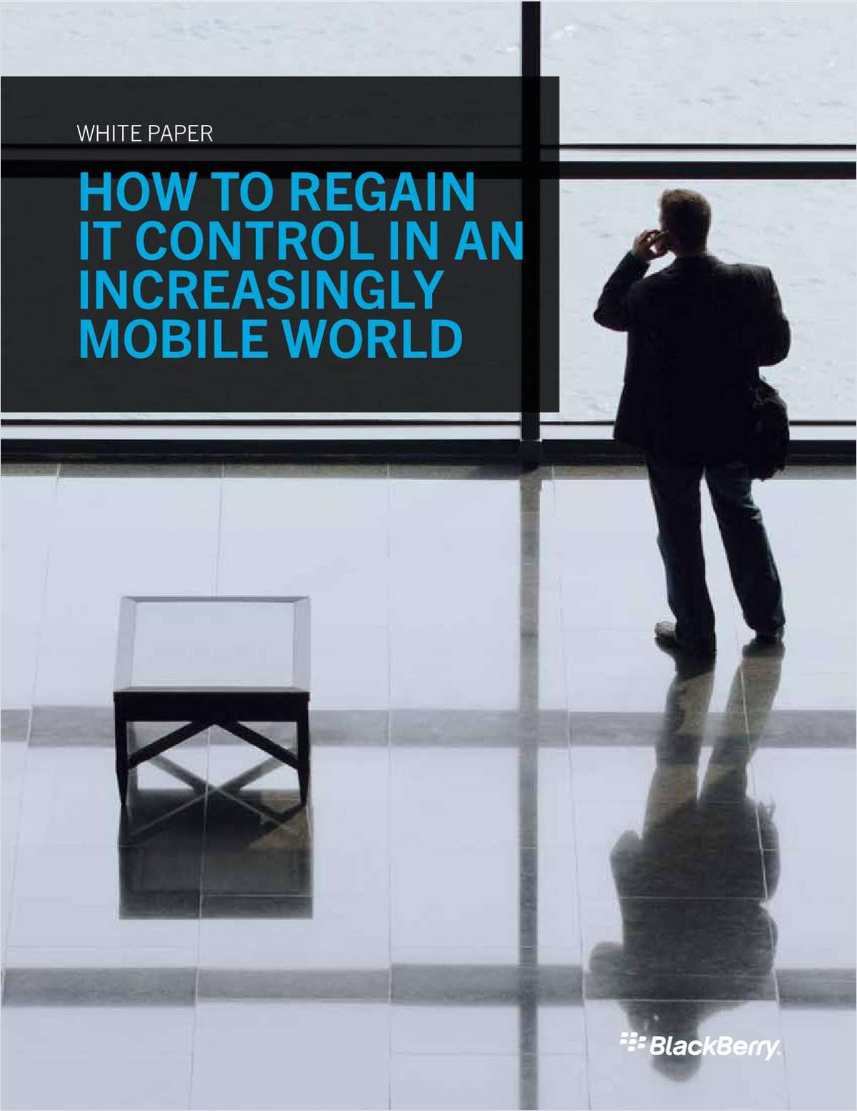 How To Regain IT Control In An Increasingly Mobile World