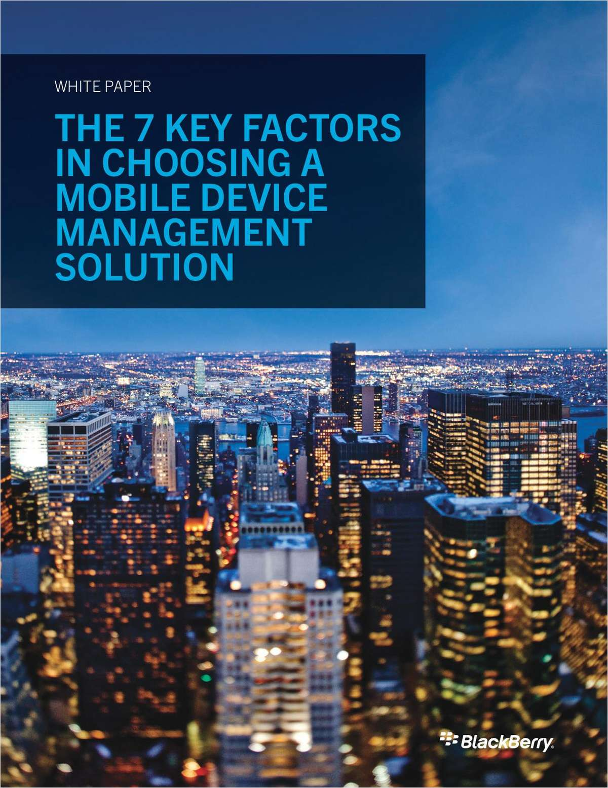 The 7 Key Factors in Choosing a Mobile Device Management Solution