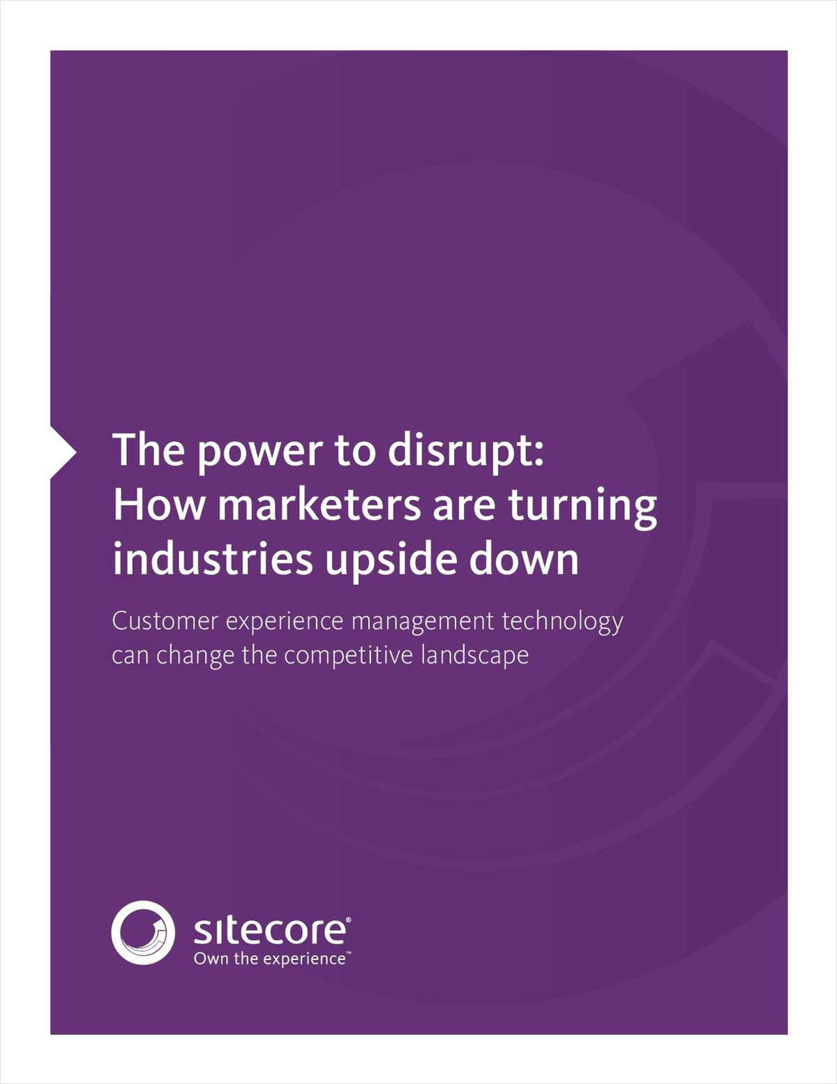 The Power to Disrupt: How Marketers are Turning Industries Upside Down