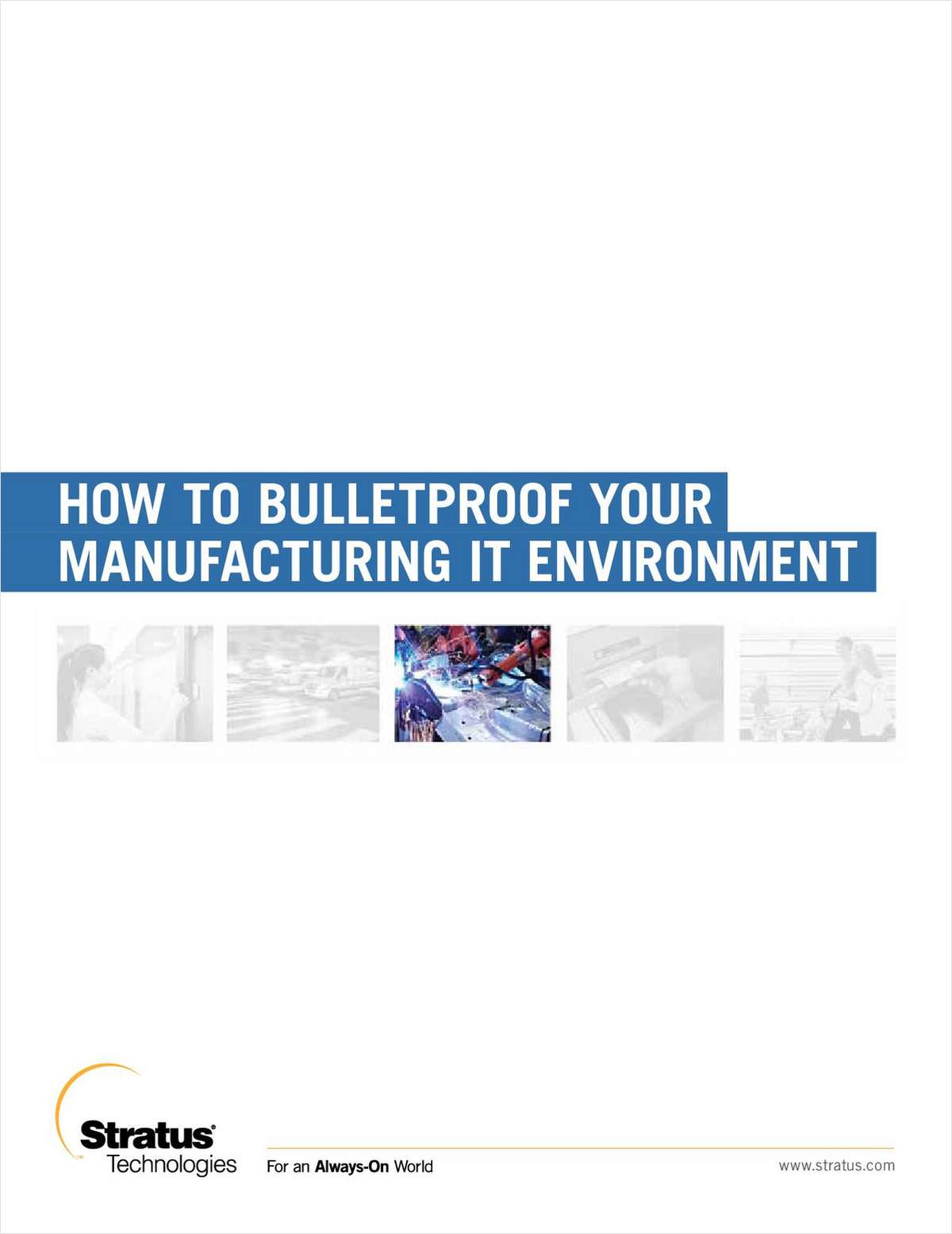 How to Bulletproof Your Manufacturing IT Environment