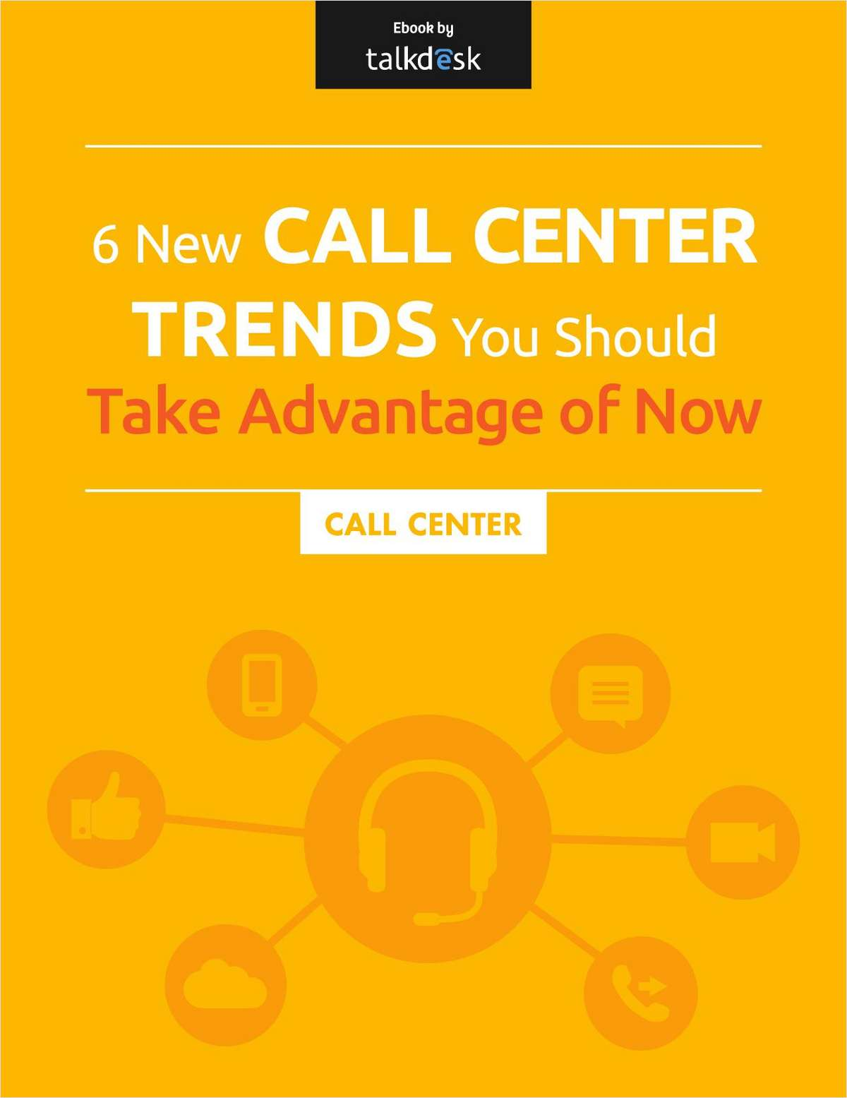 6 New Call Center Trends You Should Take Advantage of--Now!