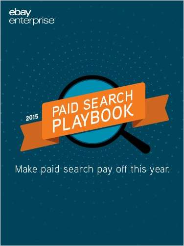 Paid Search Playbook:  Make Paid Search Pay Off This Year