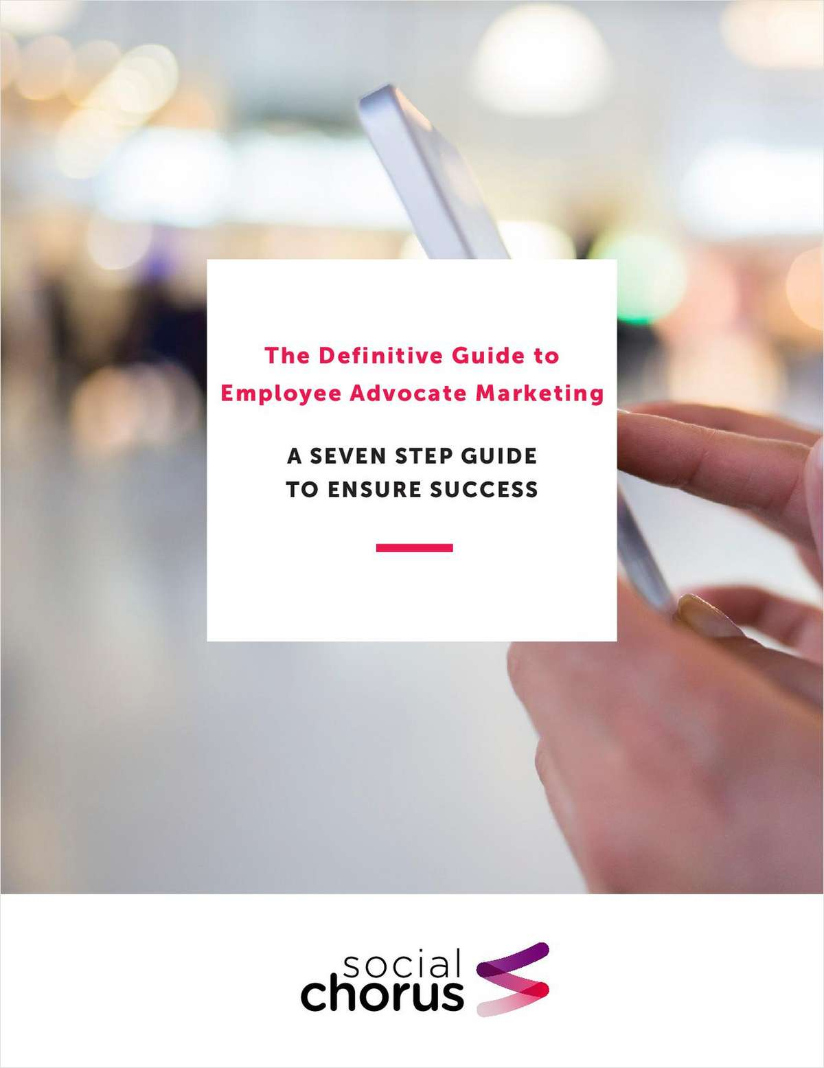 The Definitive Guide to Employee Advocate Marketing