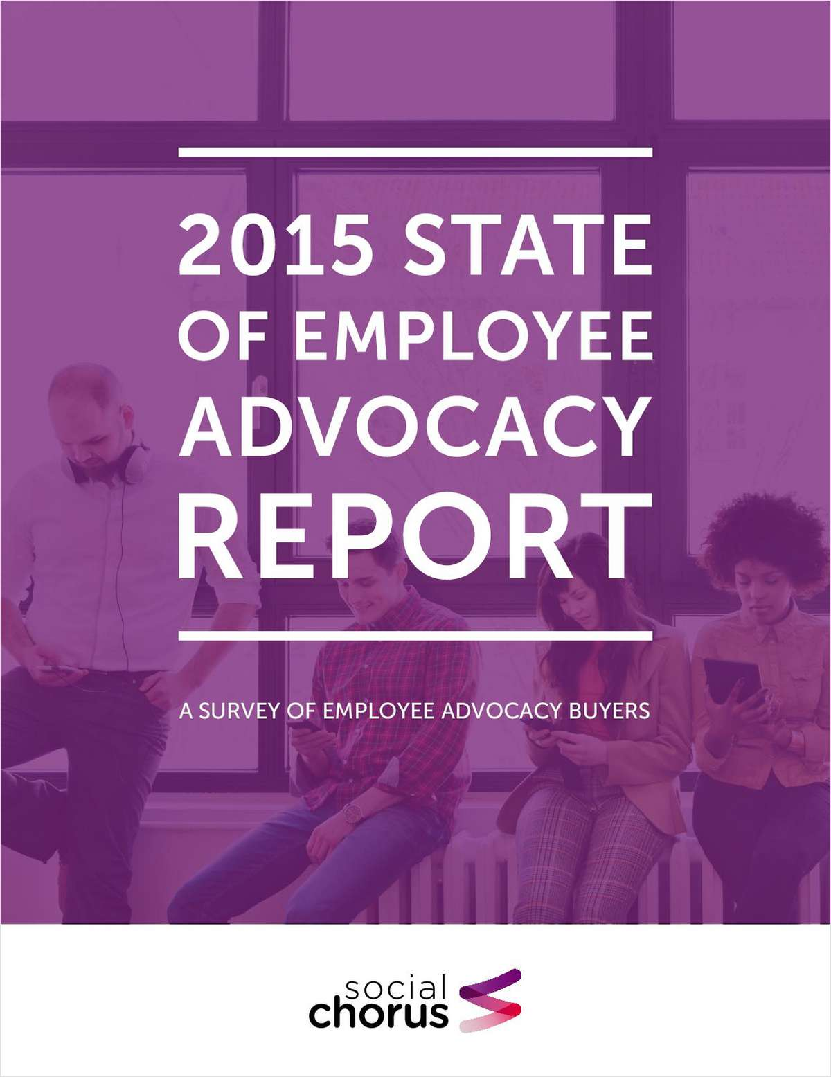 The 2015 State of Employee Advocacy Buyer's Report