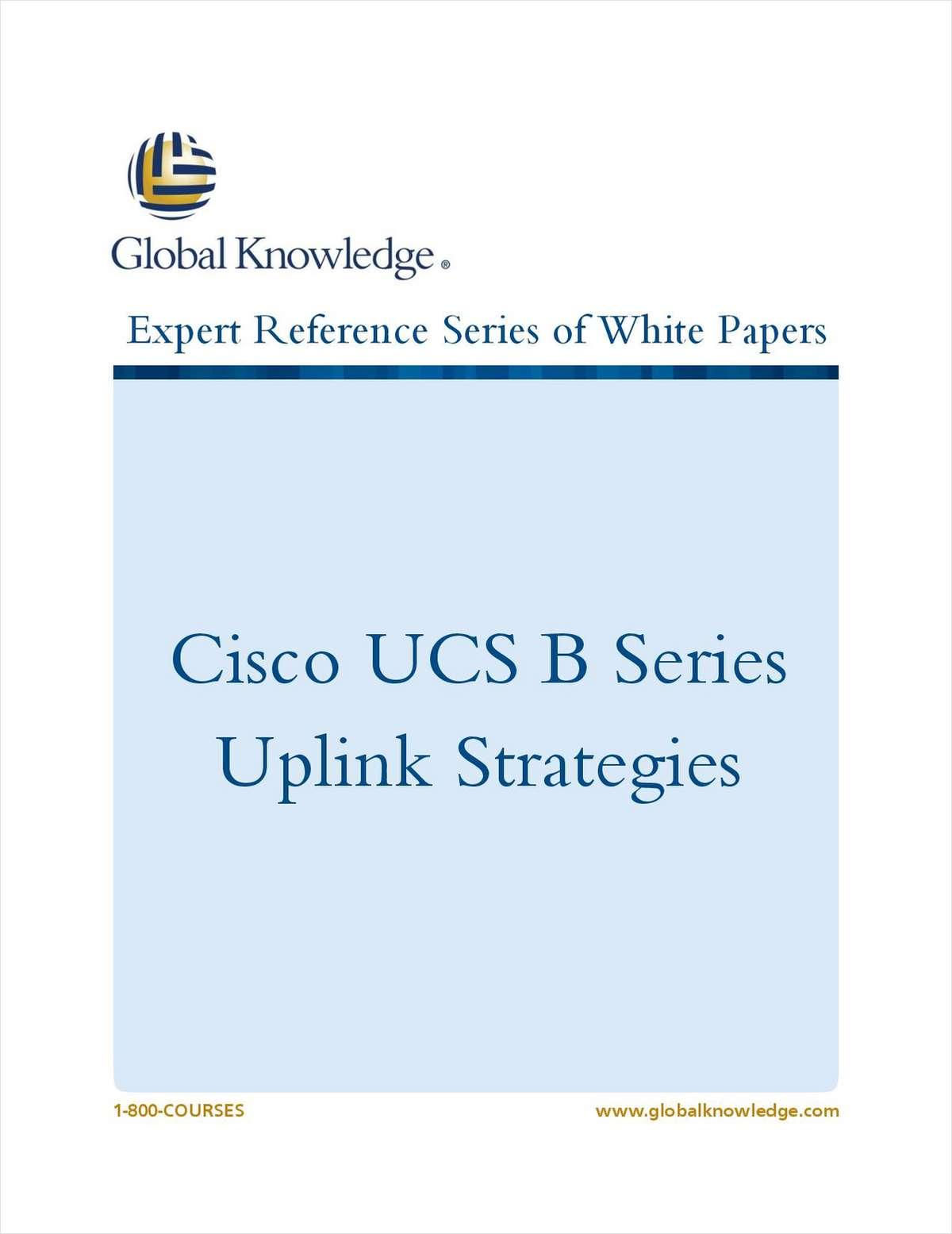Cisco UCS B Series Uplink Strategies