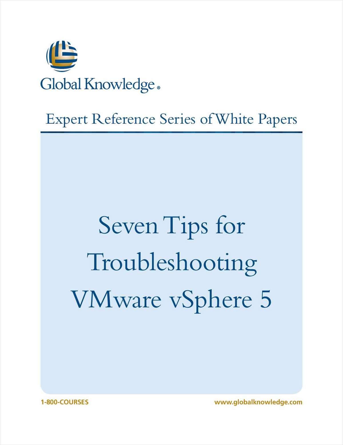 Seven Tips for Troubleshooting VMware vSphere 5