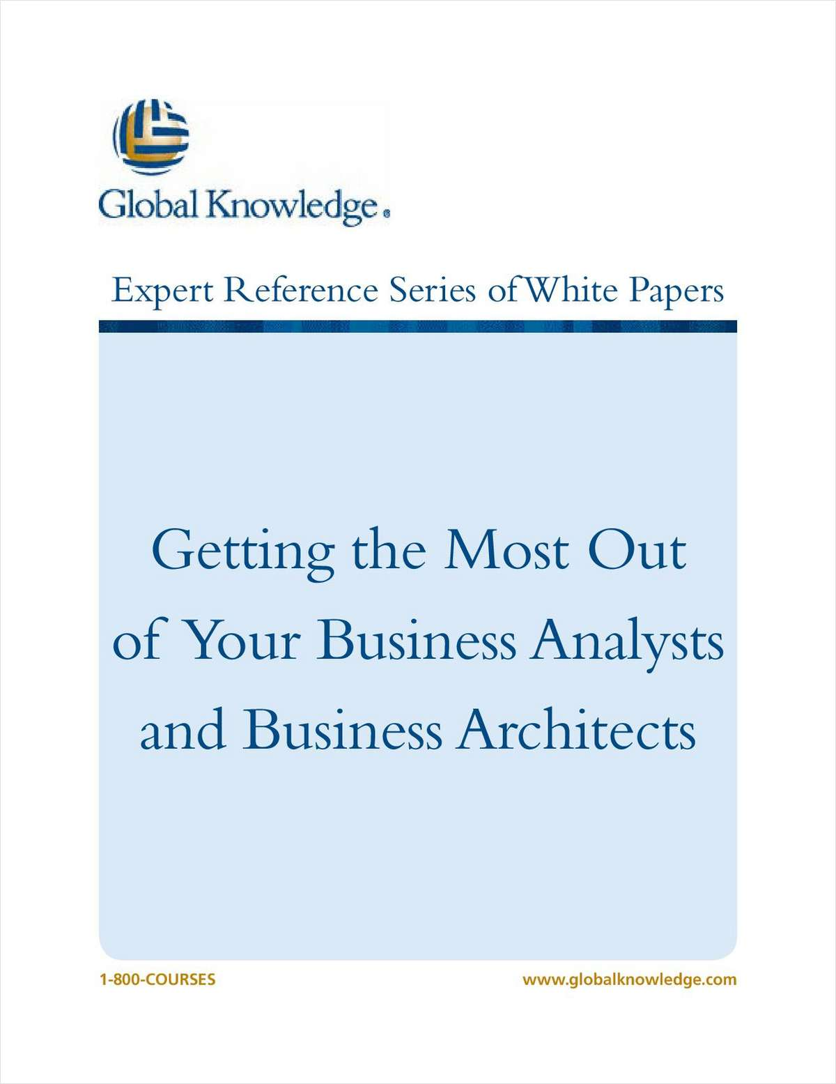 Getting the Most Out of Your Business Analysts and Business Architects