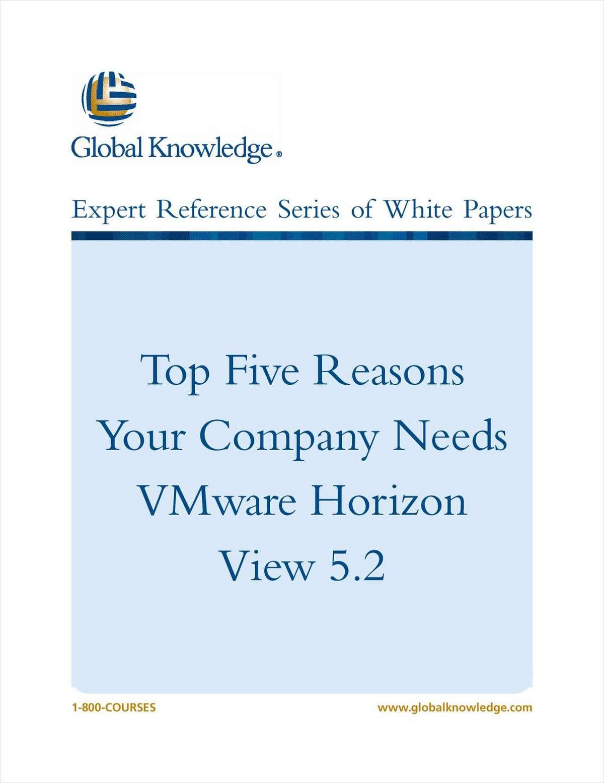 Top Five Reasons Your Company Needs VMware Horizon View 5.2