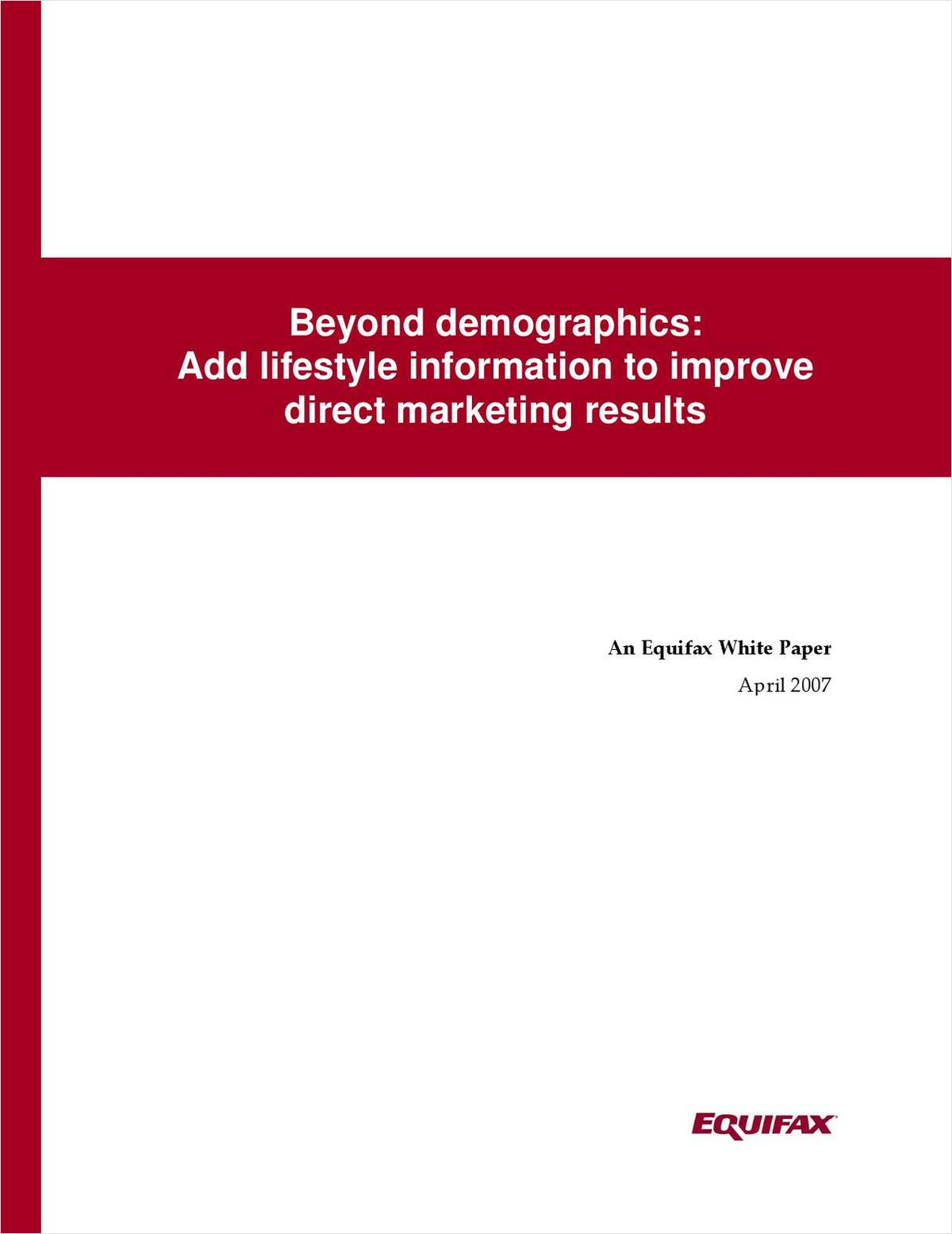 Beyond Demographics: Add Lifestyle Information to Improve Direct Marketing Results