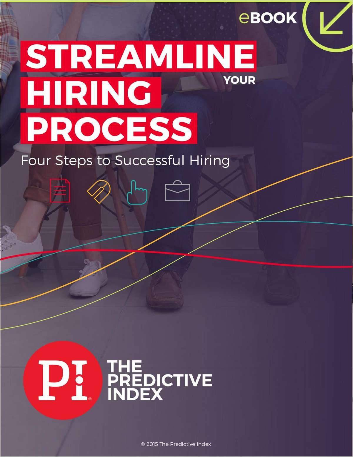 Streamline Your Hiring Process: Four Steps to Successful  Hiring