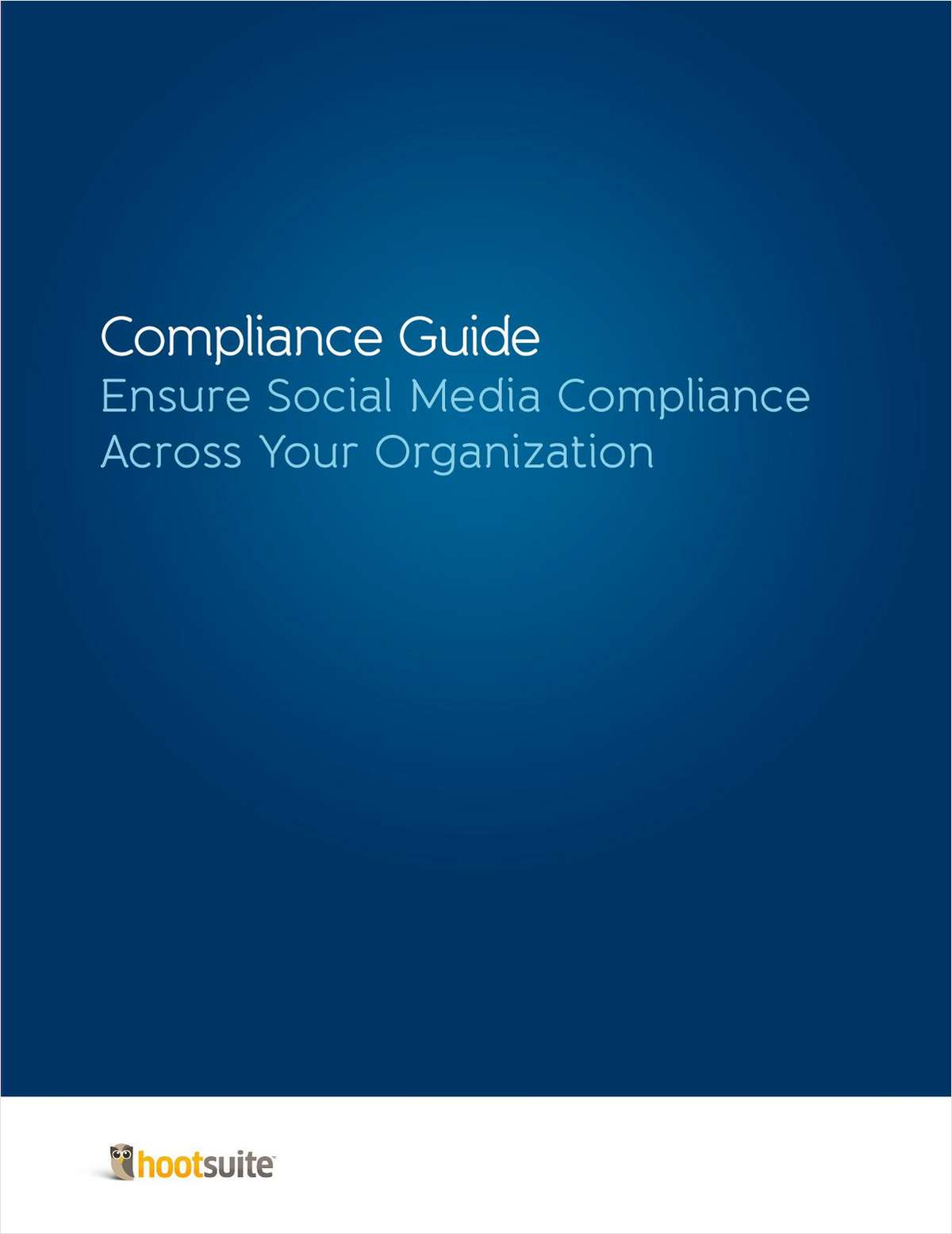 Compliance Guide: Ensure Social Media Compliance Across Your Organization