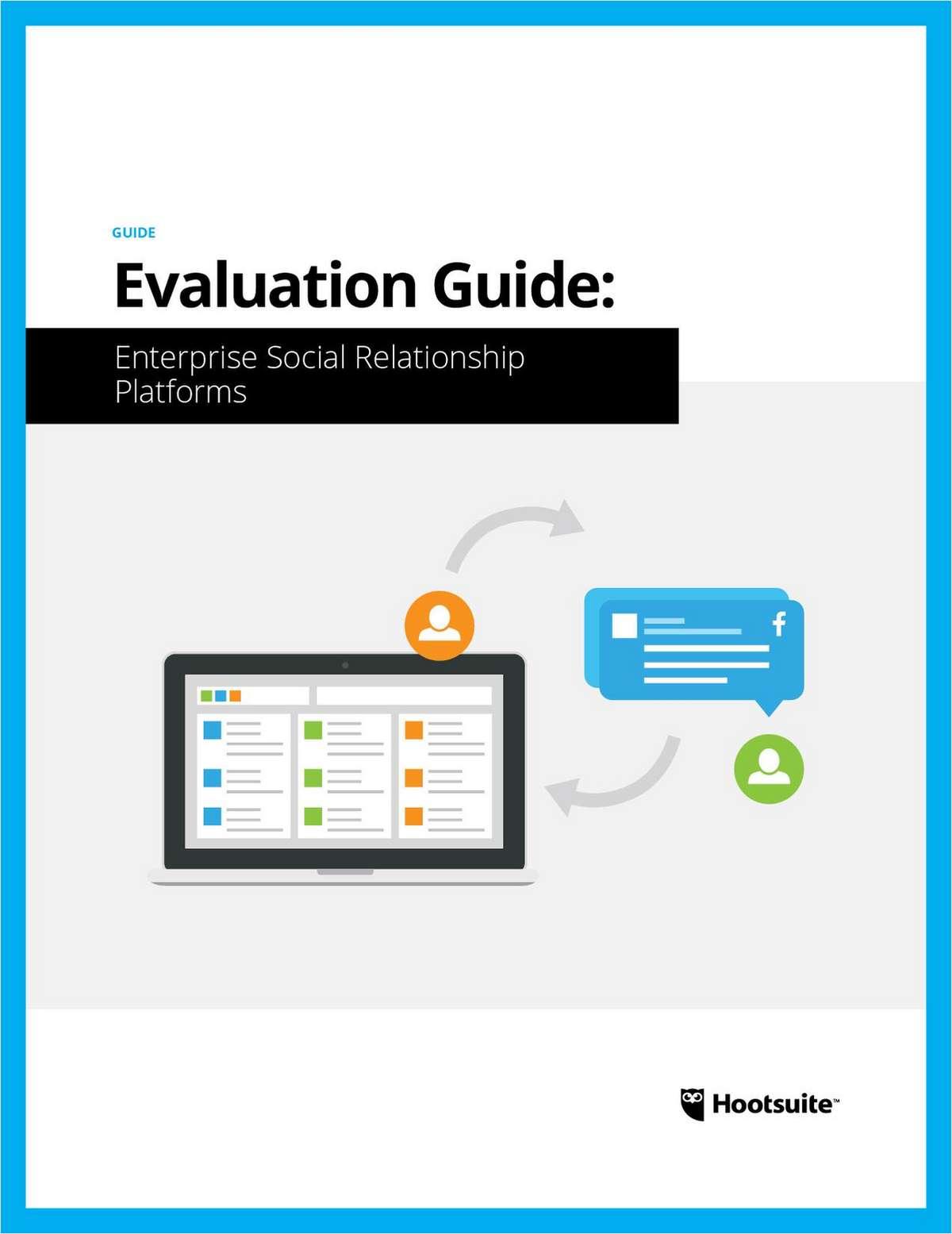 A Guide to Evaluating Enterprise Social Relationship Platforms