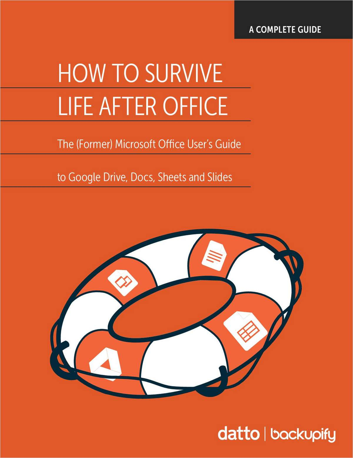 How To Survive Life After Office: The (Former) Microsoft Office User's Guide to Google Drive, Docs, Sheets and Slides