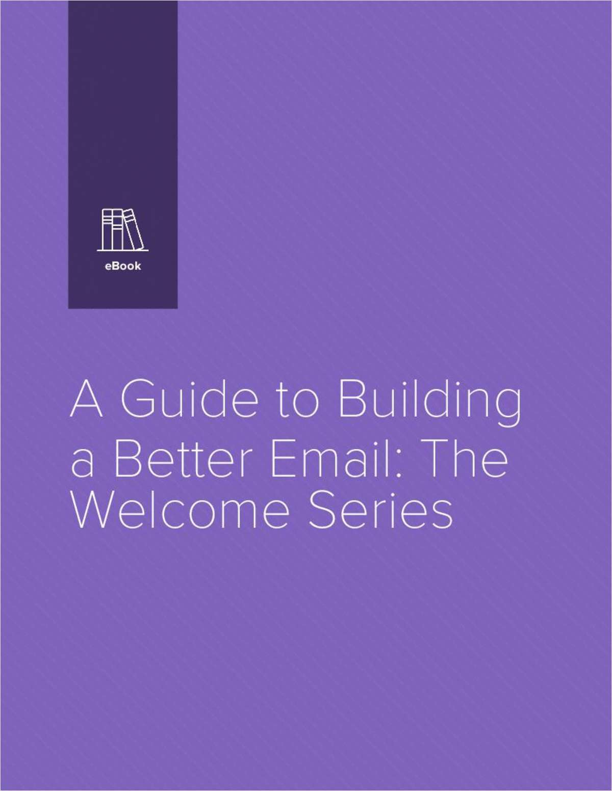 Build Better Welcome Emails: The Foundation for a Lasting Relationship With Your Customer
