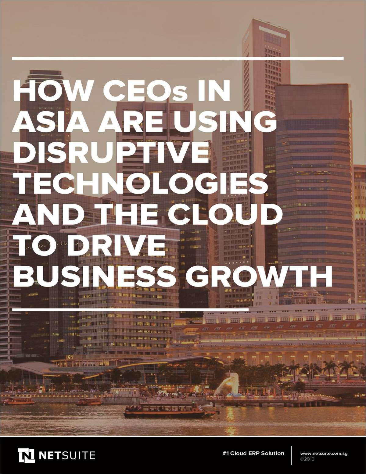 How CEOs in Asia Are Using Disruptive Technologies and the Cloud to Drive Business Growth