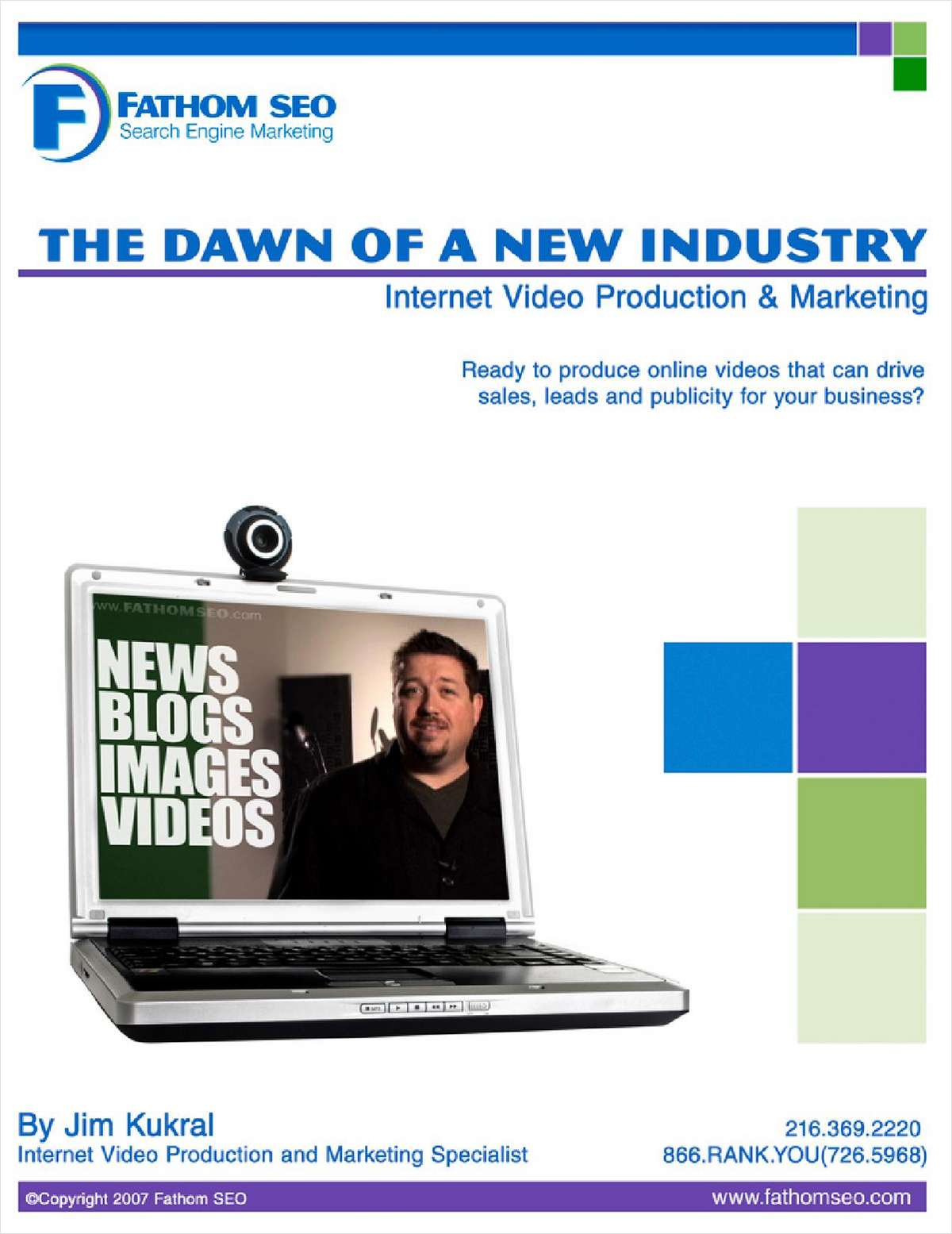 The Dawn of a New Industry - Internet Video Production and Marketing