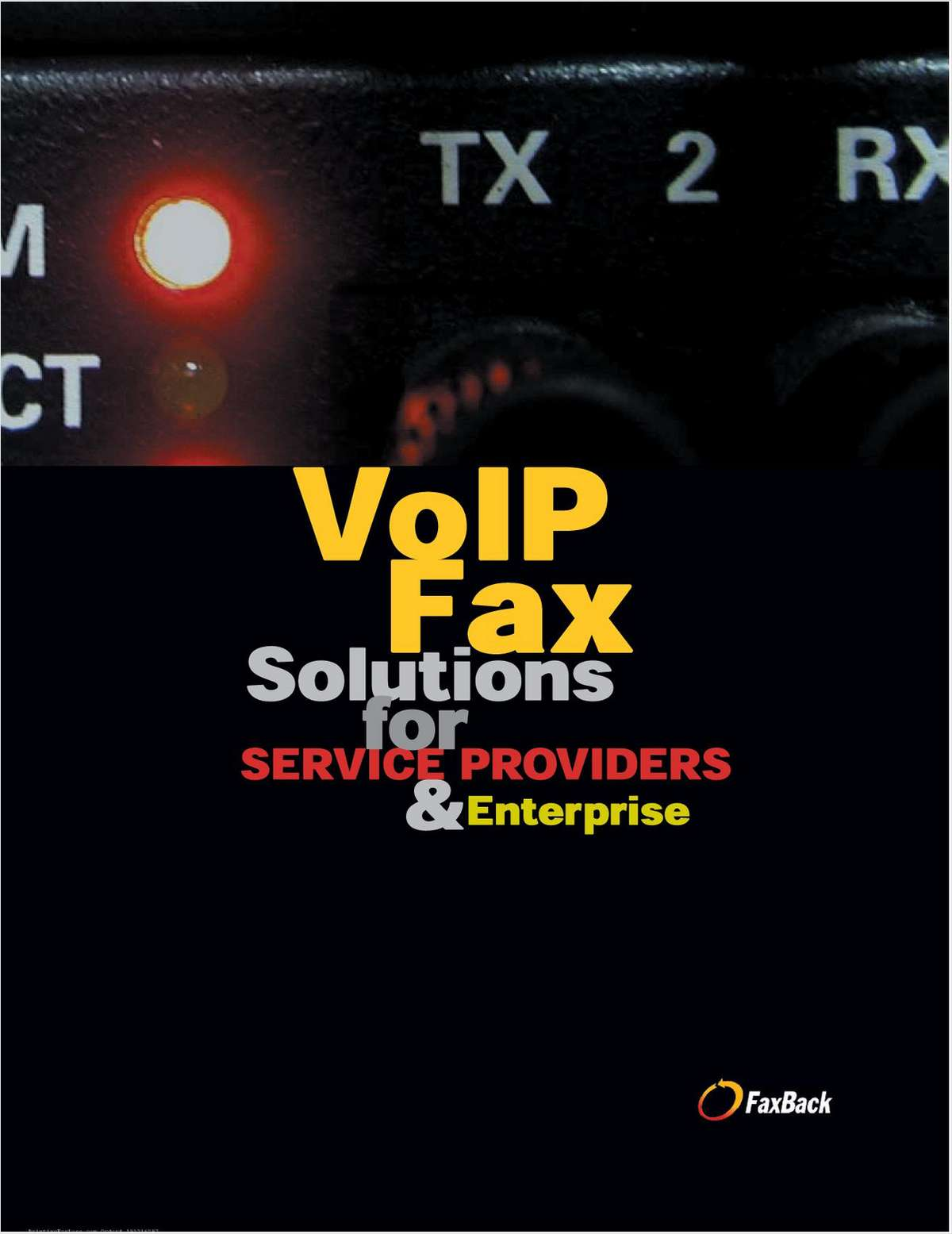 VoIP Fax Solutions for Service Providers & Enterprise - Integrating SIP T.38 Fax with VoIP Networks and Clients