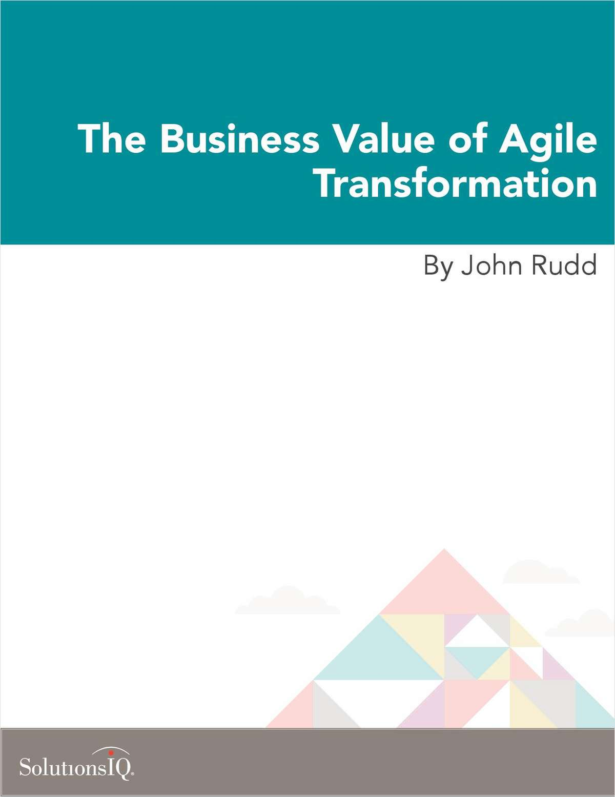 The Business Value of Agile Transformation