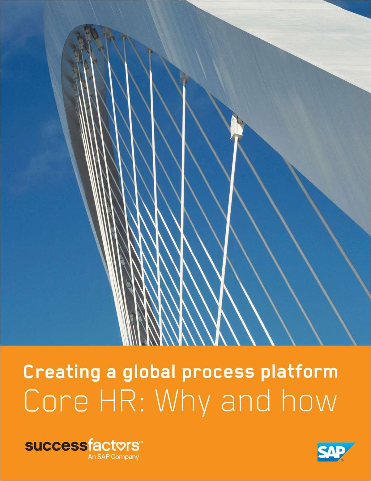 Creating a Global Process Platform – Core HR: Why and How