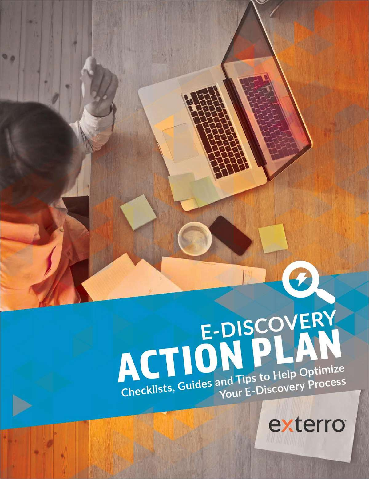 E-Discovery Action Plan: Checklists, Guides and Tips to Help Optimize Your E-Discovery Process