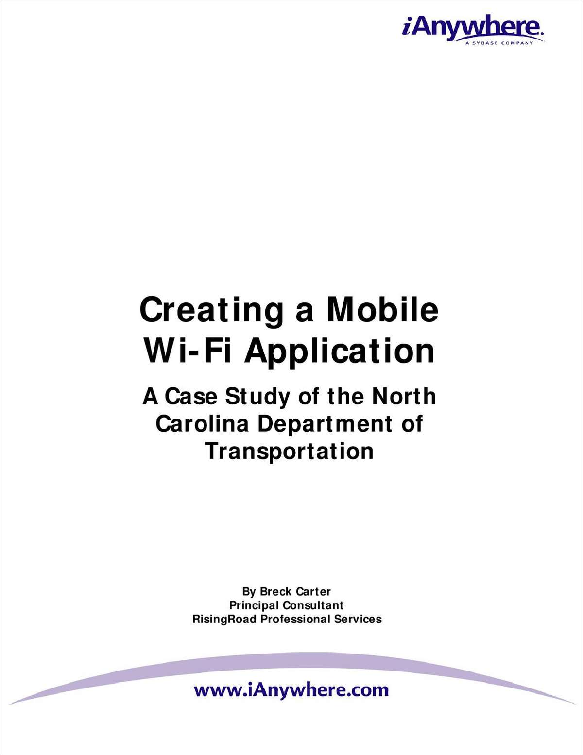 Developing A Mobile Wi Fi Application   Case Study Of The NCDOT, Free  IAnywhere White Paper