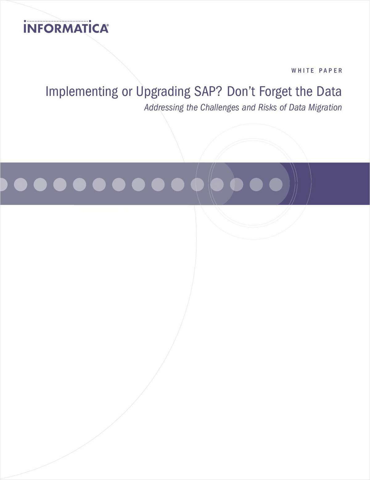 Implementing or Upgrading SAP? Don't Forget the Data: Addressing the Challenges and Risks of Data Migration