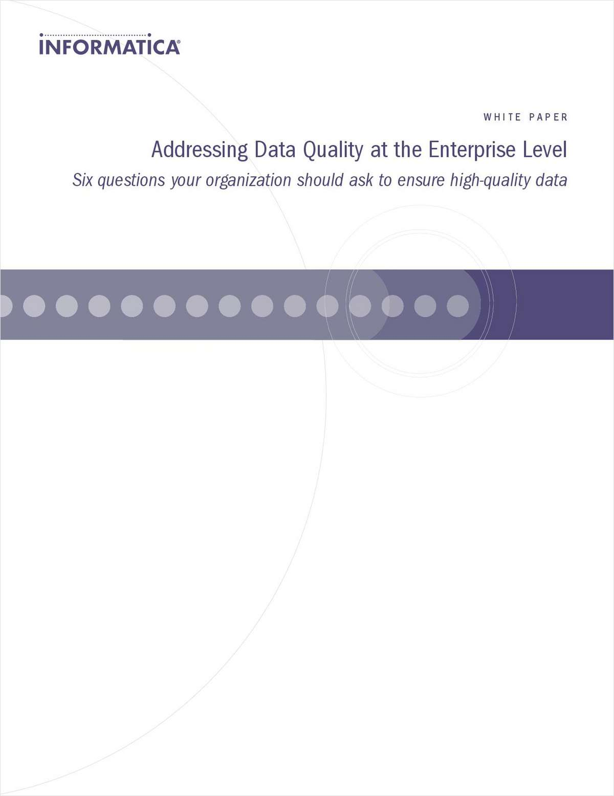Addressing Data Quality at the Enterprise Level: Six Questions to Ensure Enterprise High-Quality Data