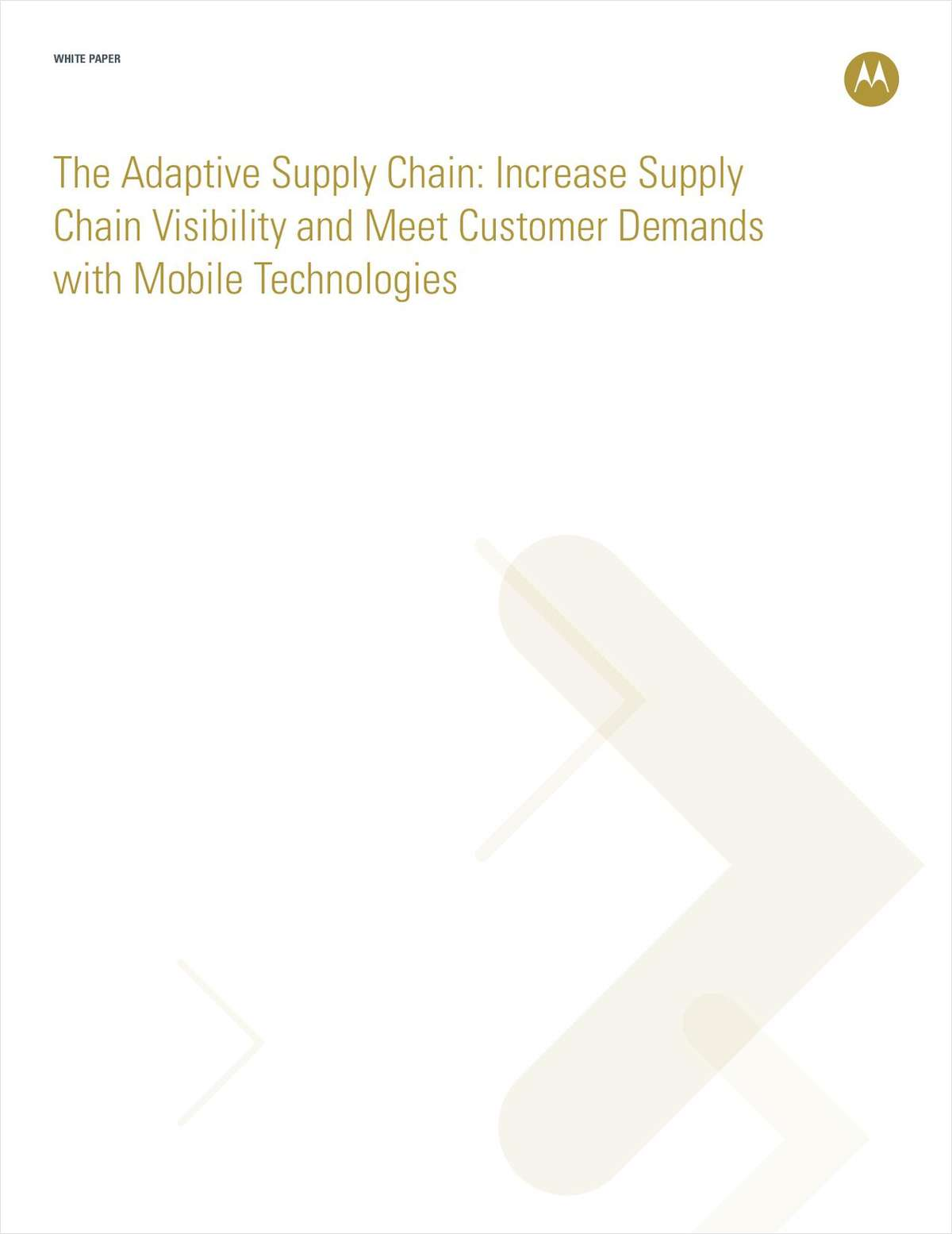 The Adaptive Supply Chain: Increase Supply Chain Visibility and Meet Customer Demands with Mobile Technologies