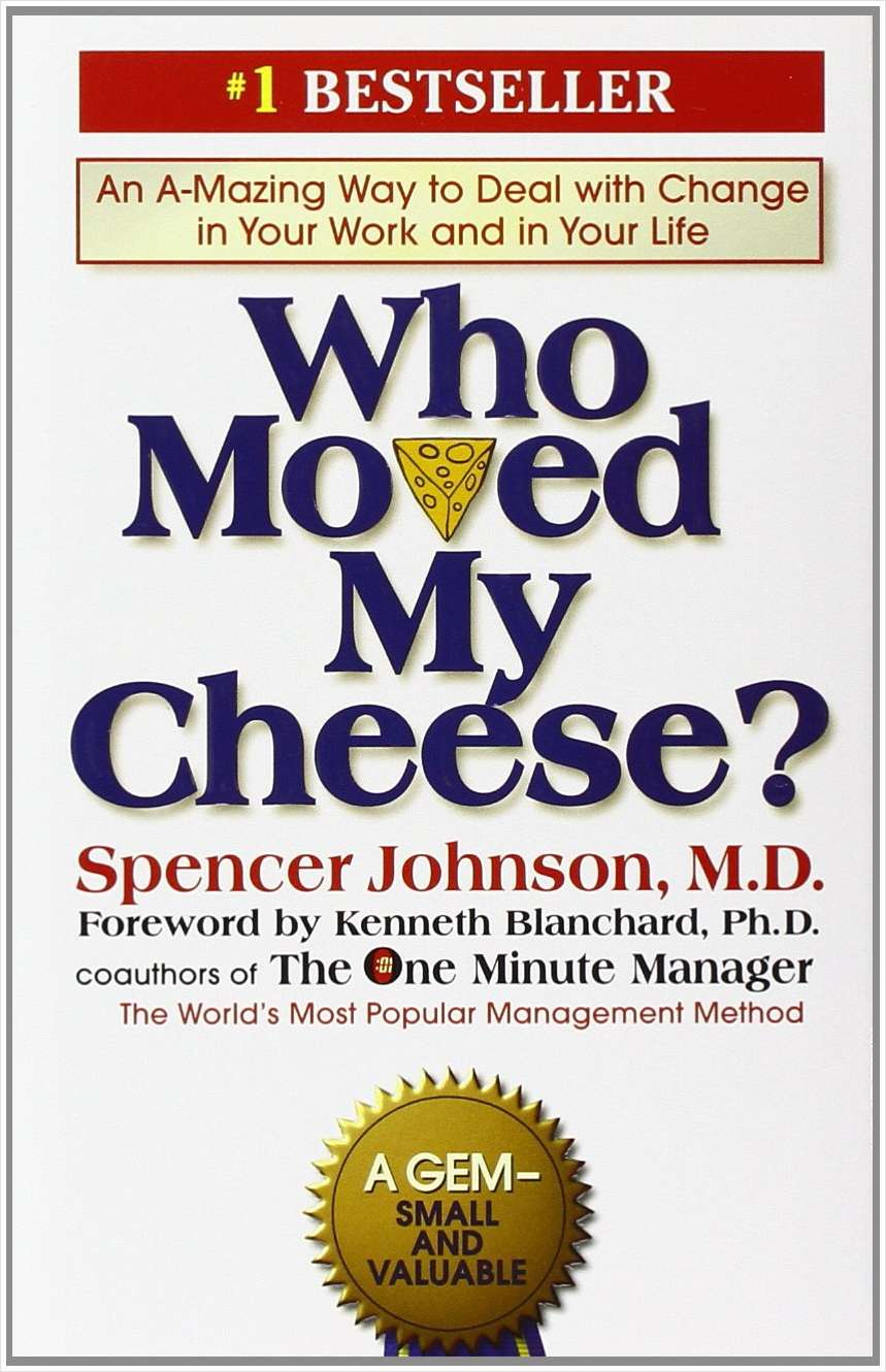 Who Moved My Cheese? -- Summarized by Actionable Books