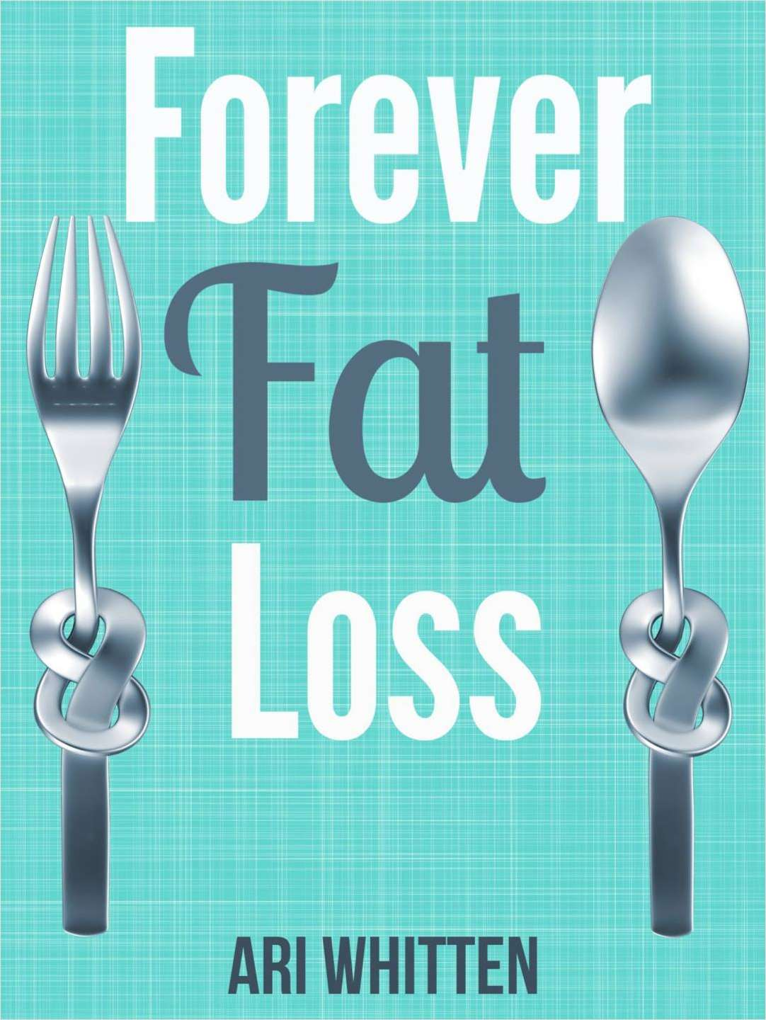 Forever Fat Loss (valued at over $12) FREE!