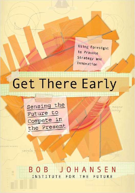Get There Early: Sensing the Future to Compete in the Present (A 98 Page Excerpt)