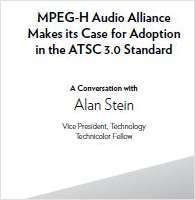 MPEG-H Audio Alliance Makes its Case for Adoption in the ATSC 3.0 Standard