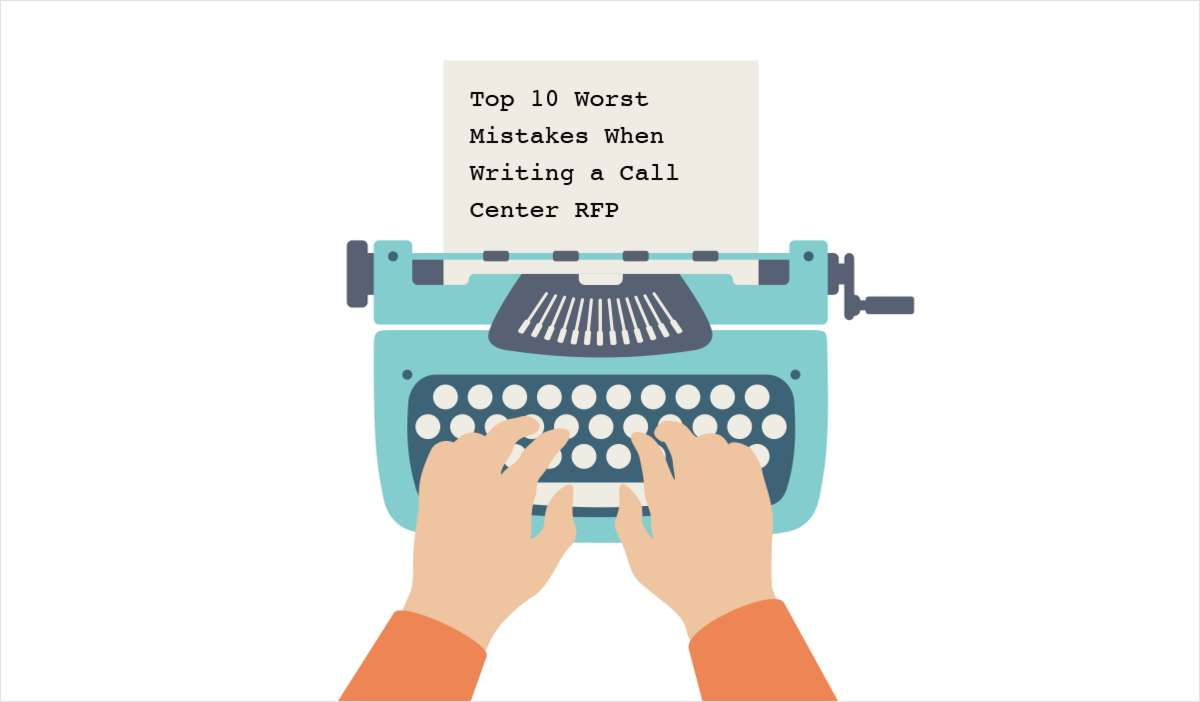 Top 10 Mistakes to Avoid in Writing a Contact Center RFP