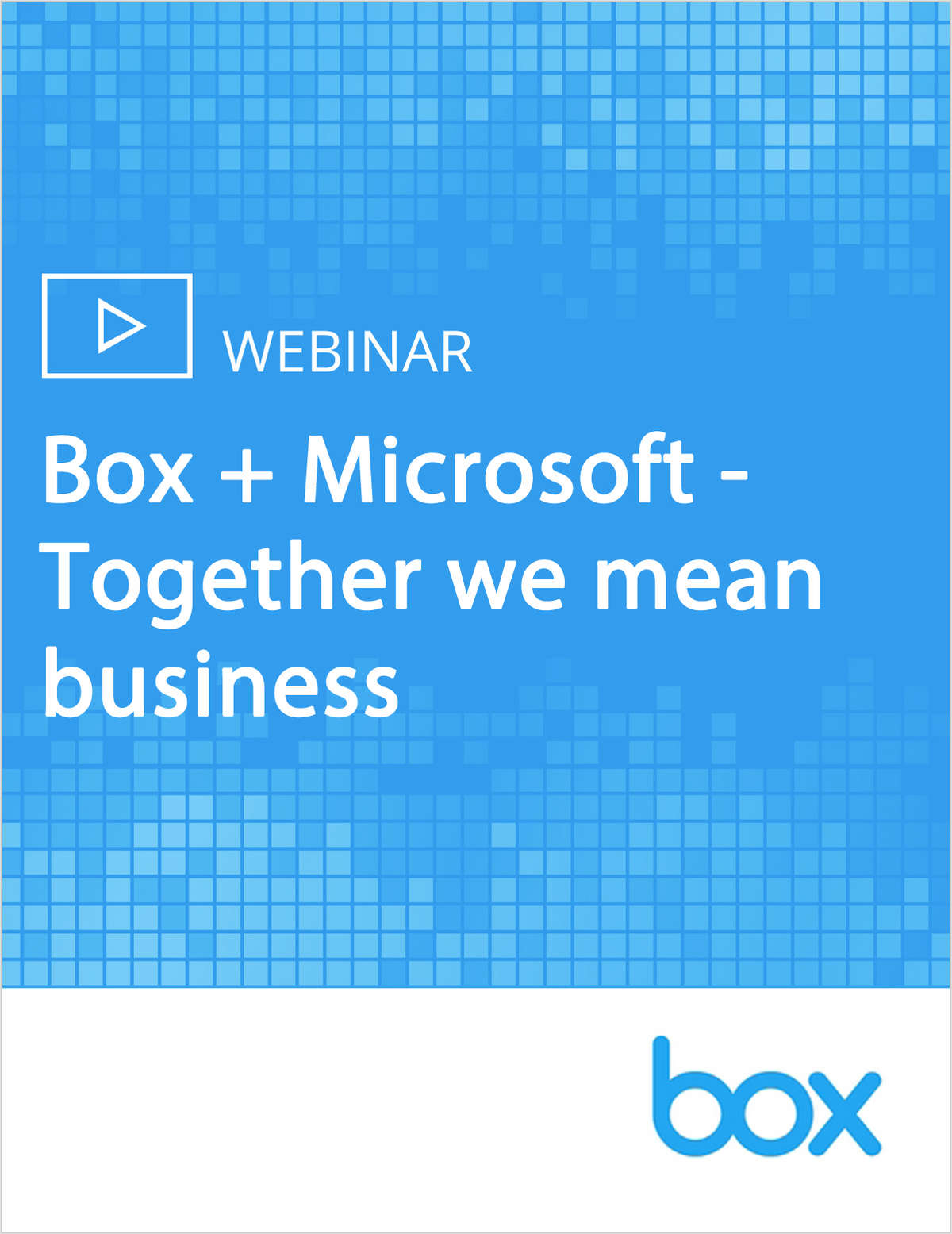 Box + Microsoft - Together We Mean Business