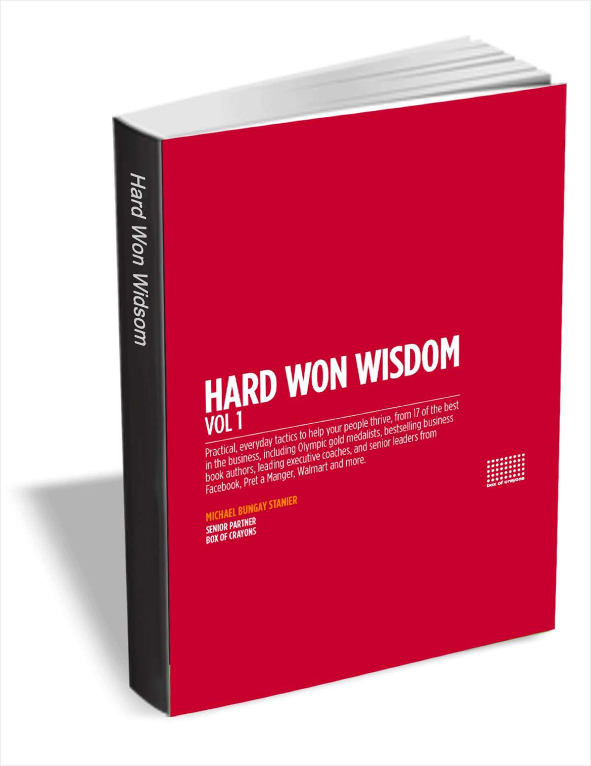 Hard Won Wisdom: Practical, Everyday Tactics to Help Your People Thrive