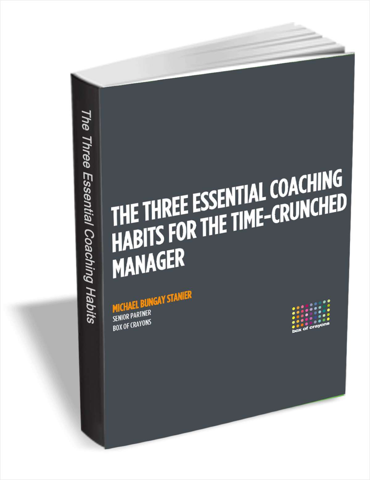 The Three Essential Coaching Habits for the Time-Crunched Manager
