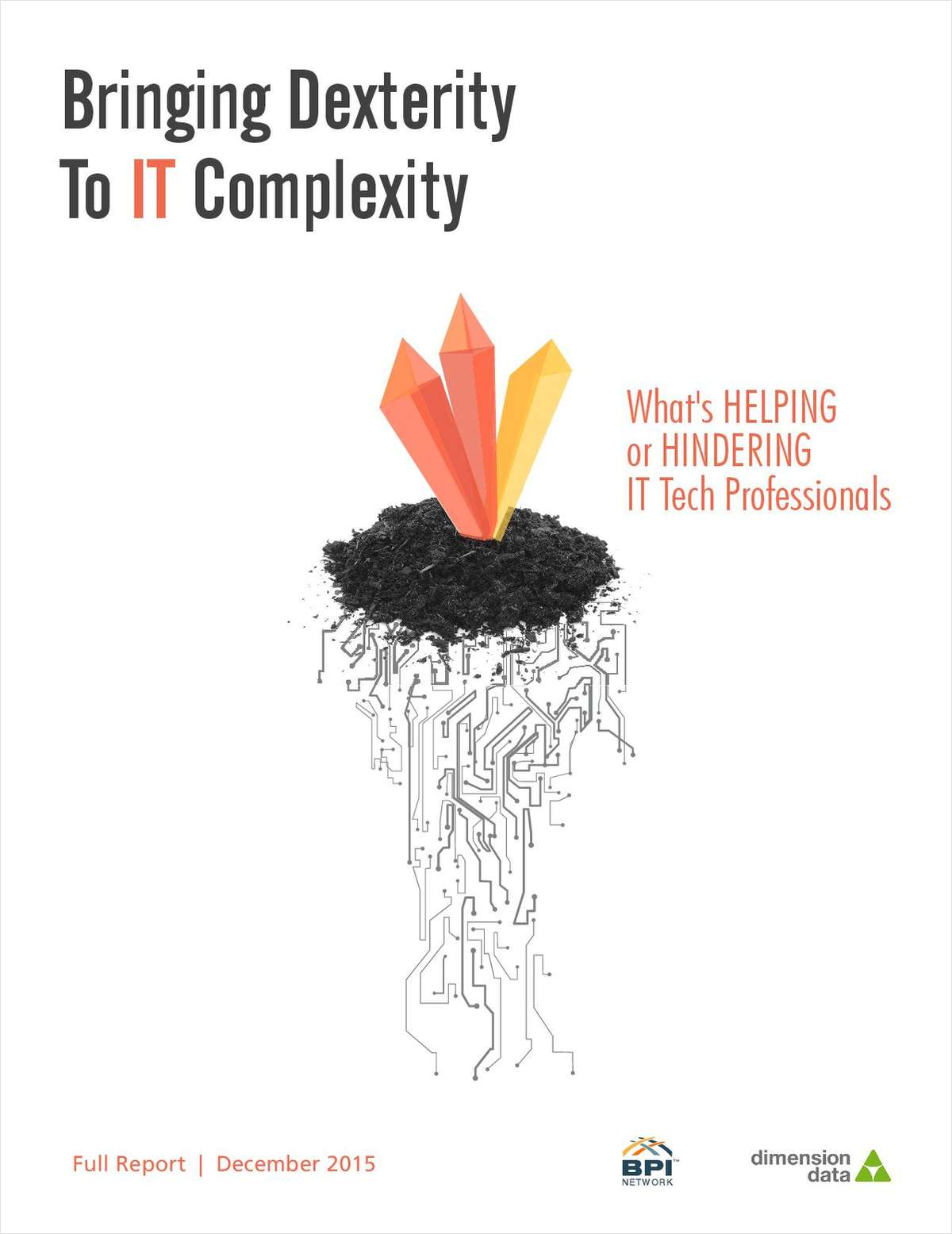 Bringing Dexterity to IT Complexity: What's Helping or Hindering IT Tech Professionals (A $199 Value)