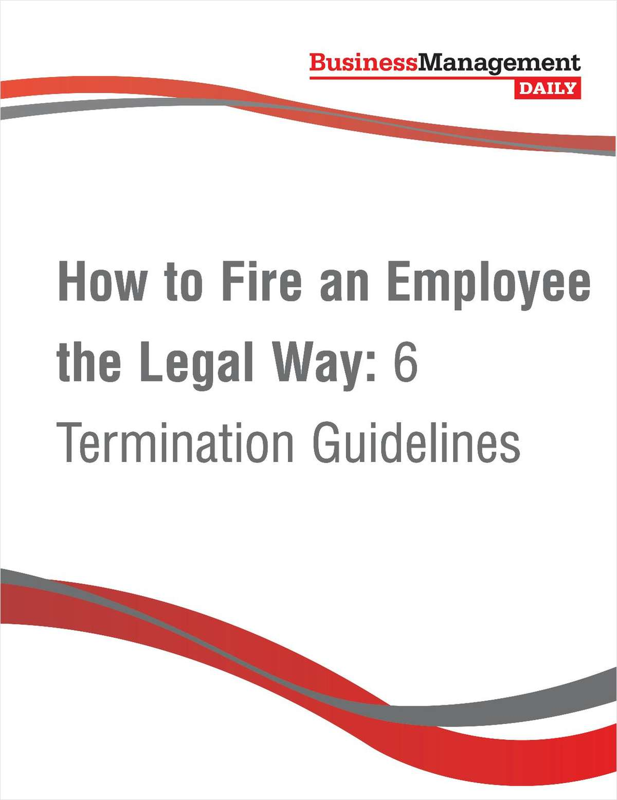 How to Fire an Employee the Legal Way: 6 Termination Guidelines