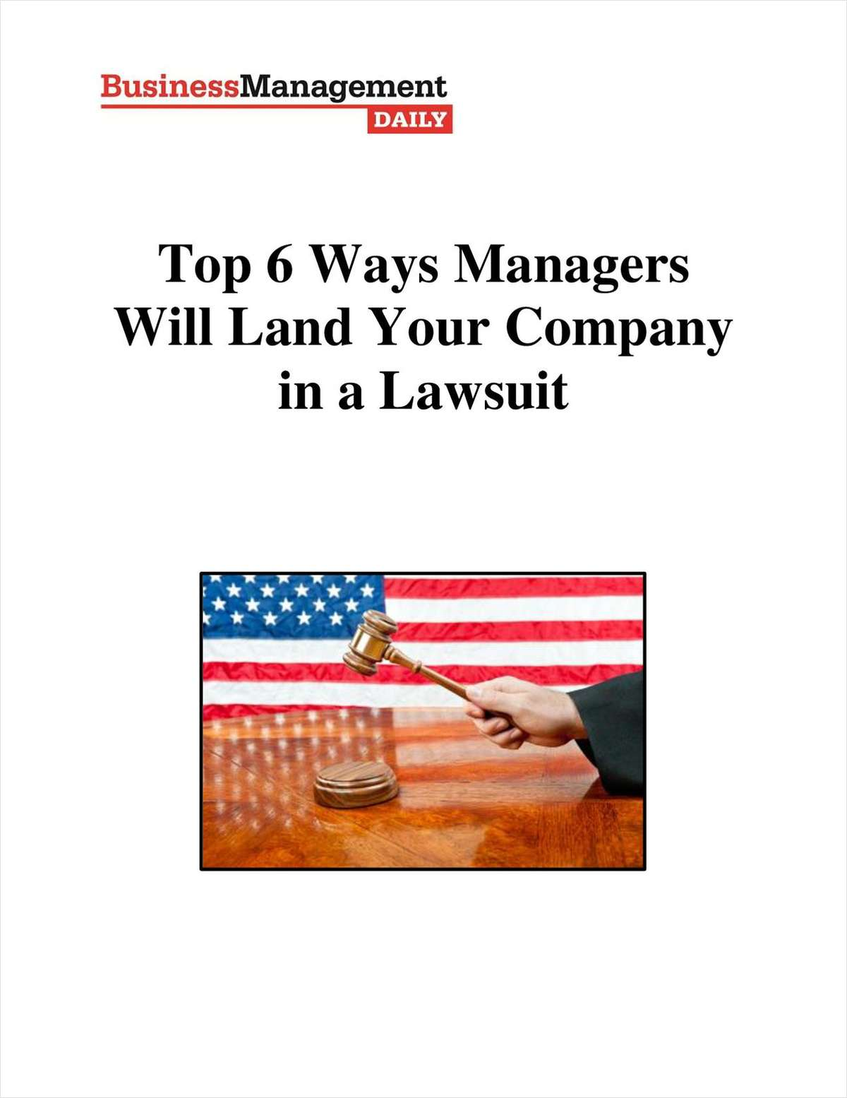 Top 6 Ways Managers Will Land Your Company in a Lawsuit