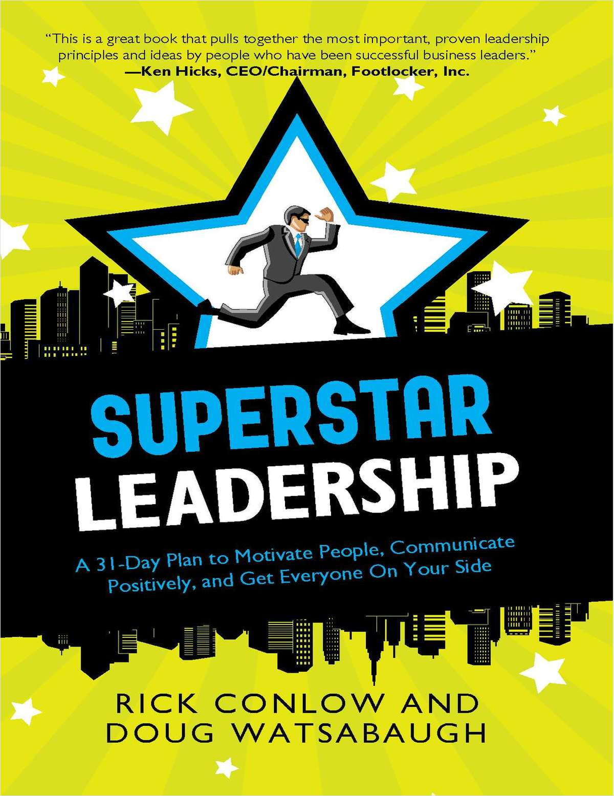 Super Star Leadership -- A 31-Day Plan to Motivate People, Communicate Positively, and Get Everyone On Your Side (A 54-page Excerpt)