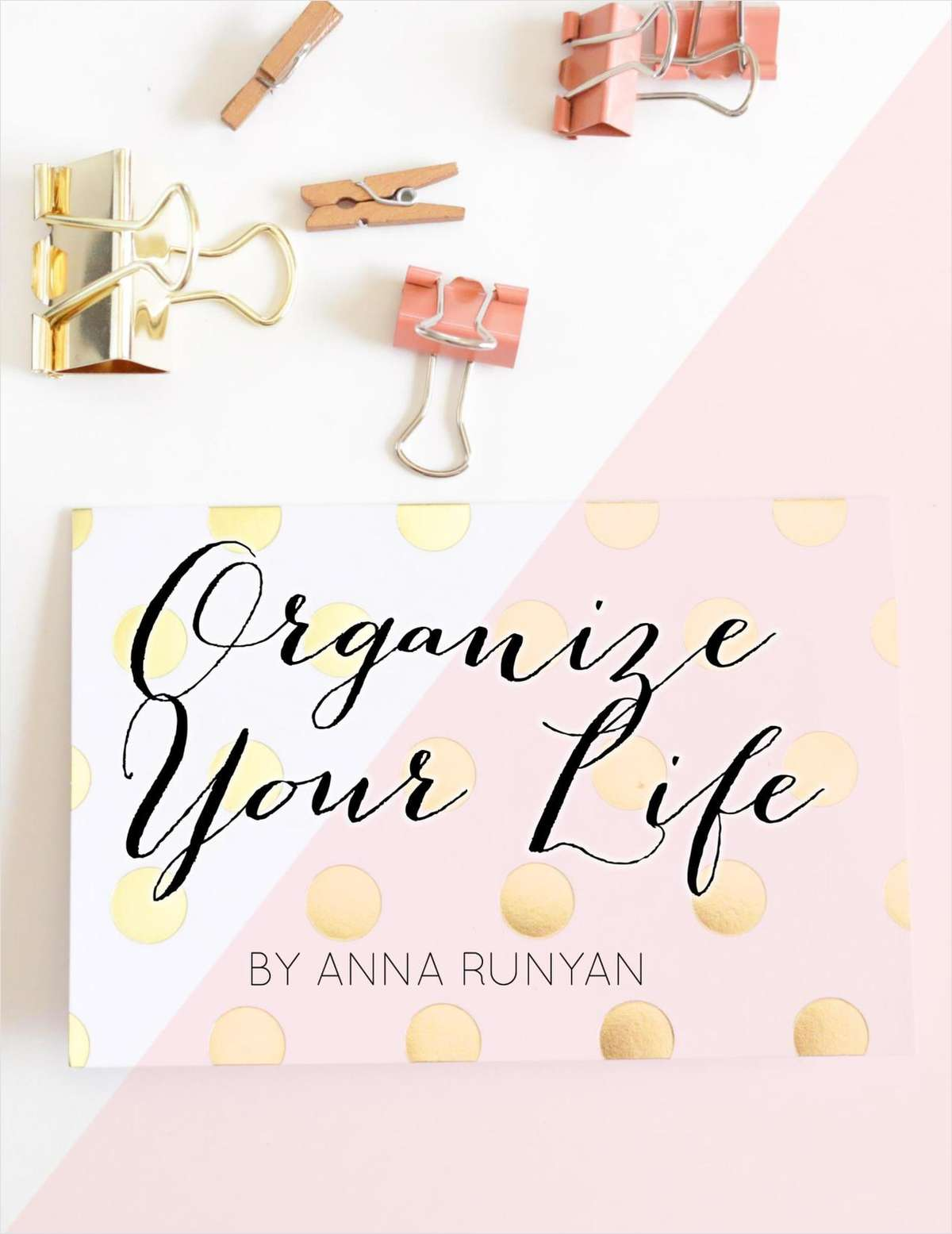 Organize Your Life: Top 10 Processes You Need to Organize Your Life