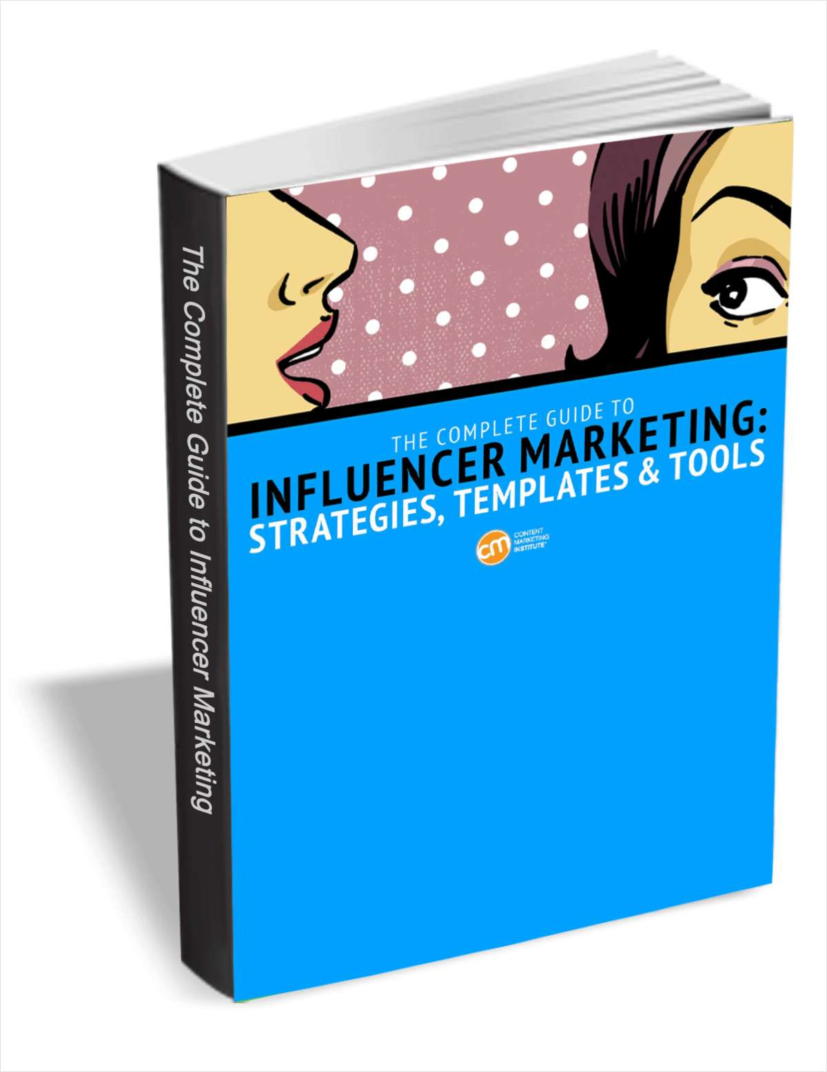 The Complete Guide to Influencer Marketing: Strategies, Templates & Tools