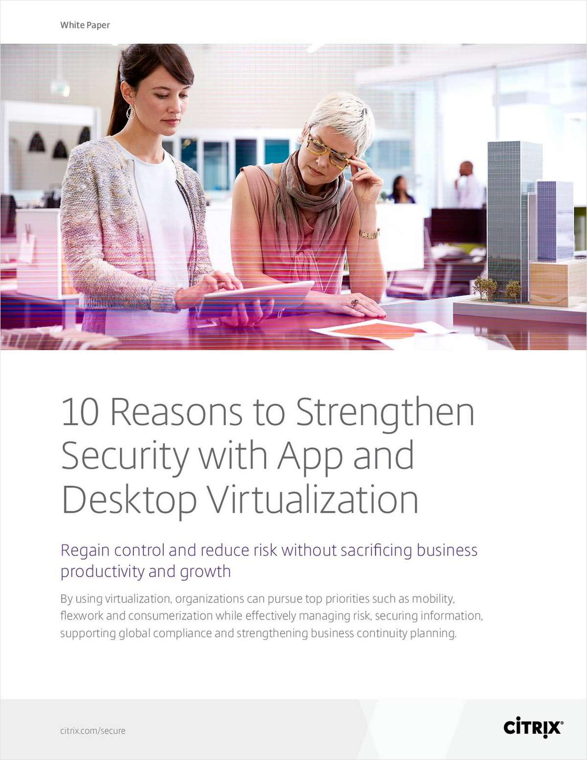 Top 10 Reasons to Strengthen Information Security with App and Desktop Virtualization